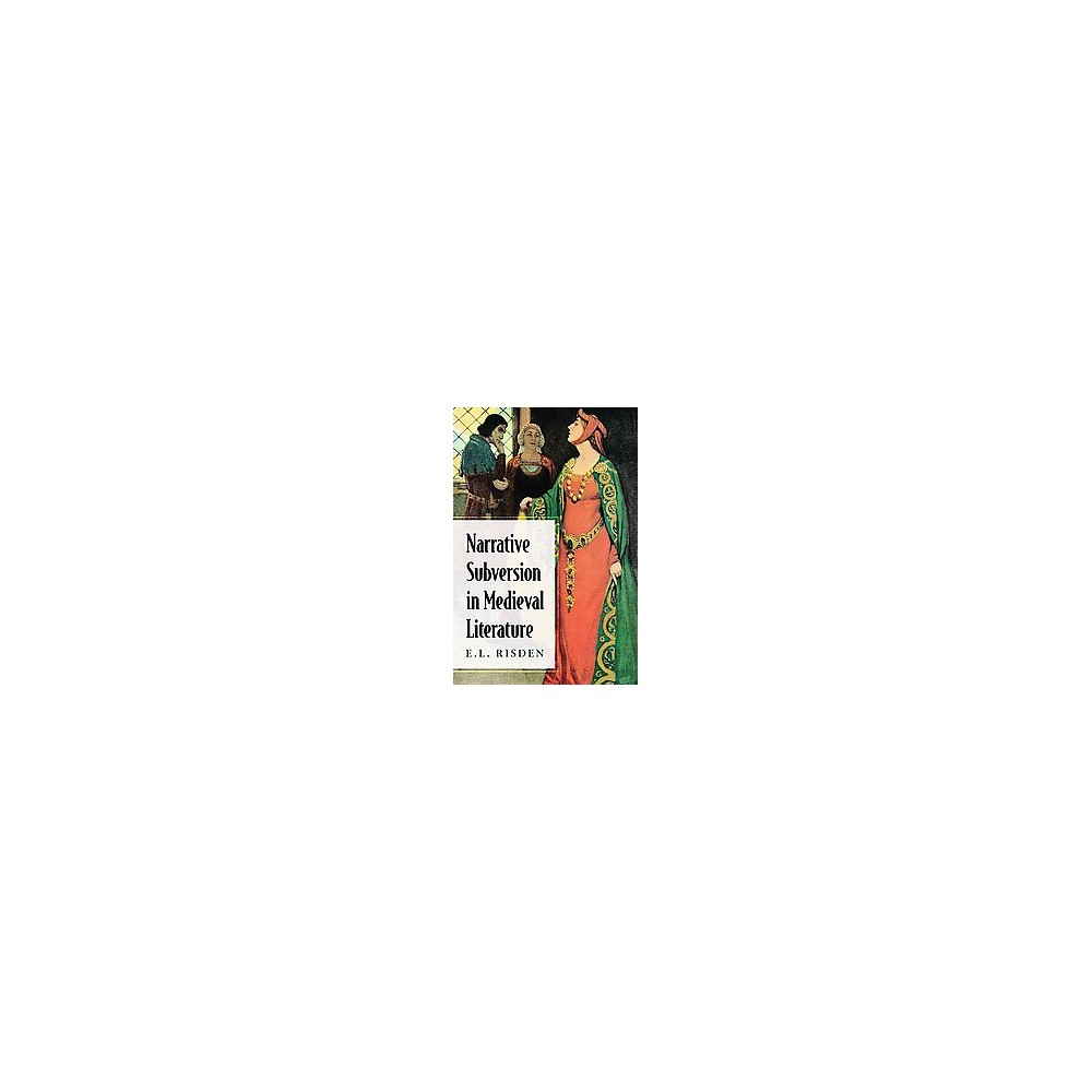 Narrative Subversion in Medieval Literature (Paperback) (E. L. Risden)