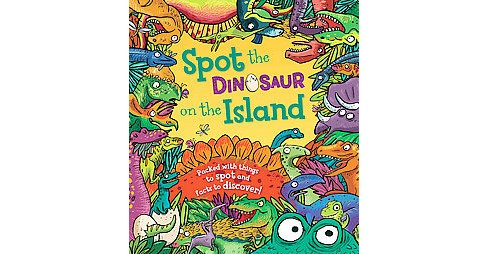 Spot the Dinosaur on the Island (Hardcover) (Stella Maidment) - image 1 of 1