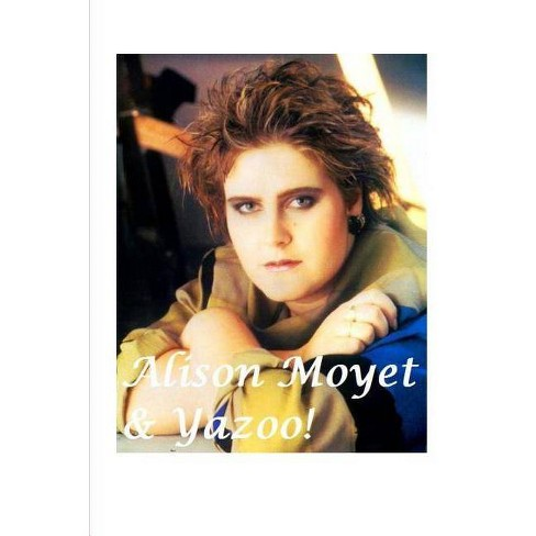 Alison Moyet and Yazoo! - by  Mandy Rennie (Paperback) - image 1 of 1