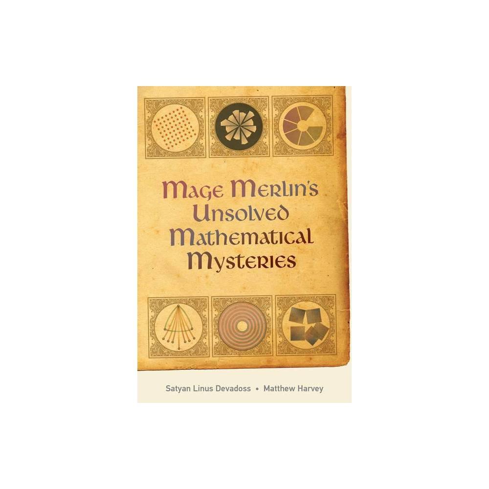 Mage Merlin S Unsolved Mathematical Mysteries By Satyan Devadoss Matt Harvey Hardcover