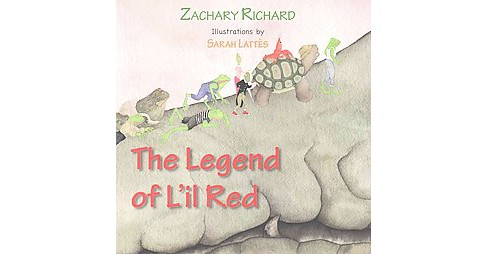 Legend of L'il Red (Paperback) (Zachary Richard) - image 1 of 1