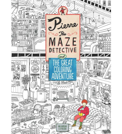 Pierre the Maze Detective and the Great Coloring Adventure (Paperback) - image 1 of 1