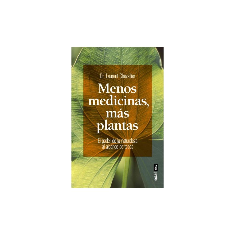 Menos medicinas, Mas plantas / Less Medicines, More Plants (Paperback) (Dr. Laurent Chevallier)