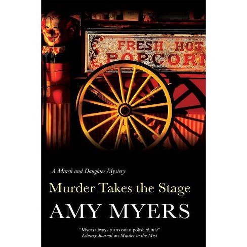 Murder Takes the Stage - (Marsh and Daughter Mystery) by  Amy Myers (Hardcover) - image 1 of 1