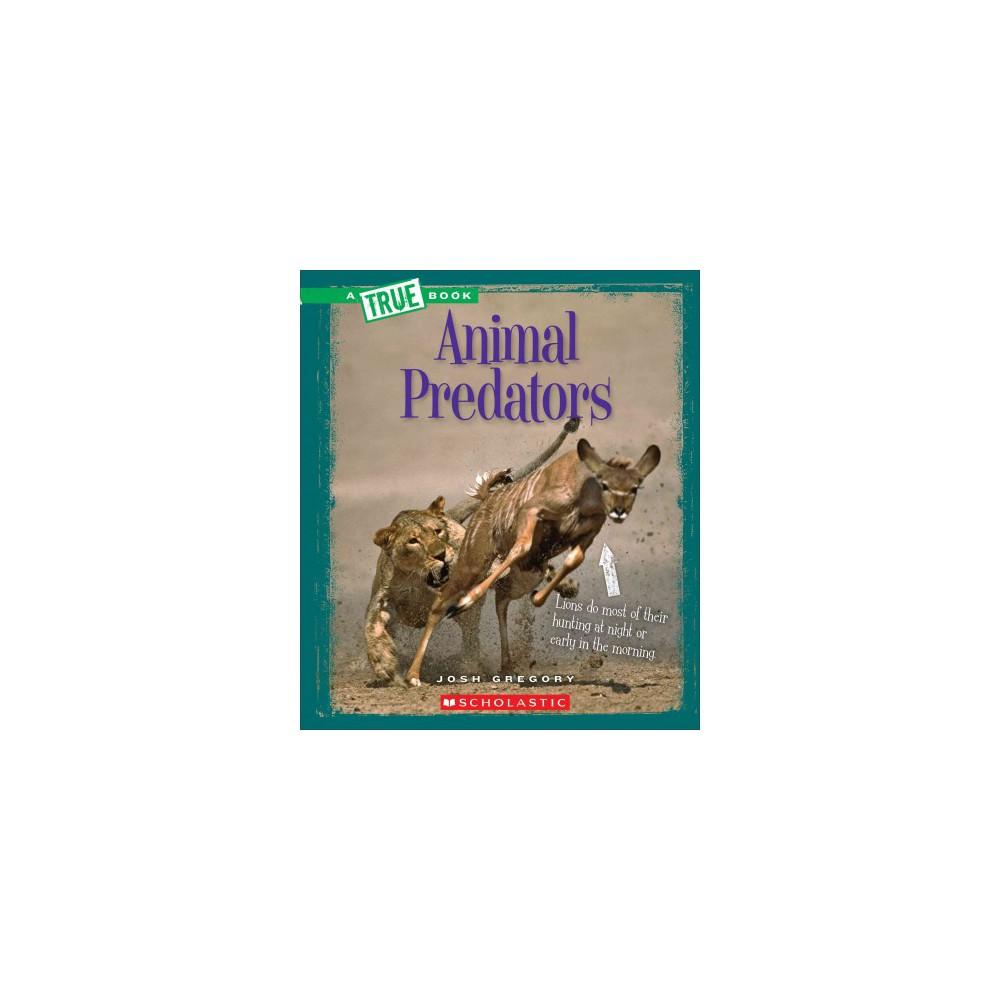 Animal Predators (Paperback) (Josh Gregory)