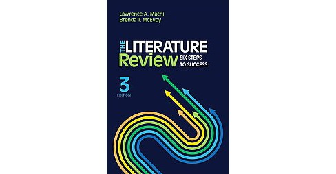 Literature Review : Six Steps to Success (Paperback) (Lawrence A. Machi) - image 1 of 1