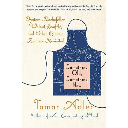 Something Old, Something New - by  Tamar Adler (Paperback) - image 1 of 1