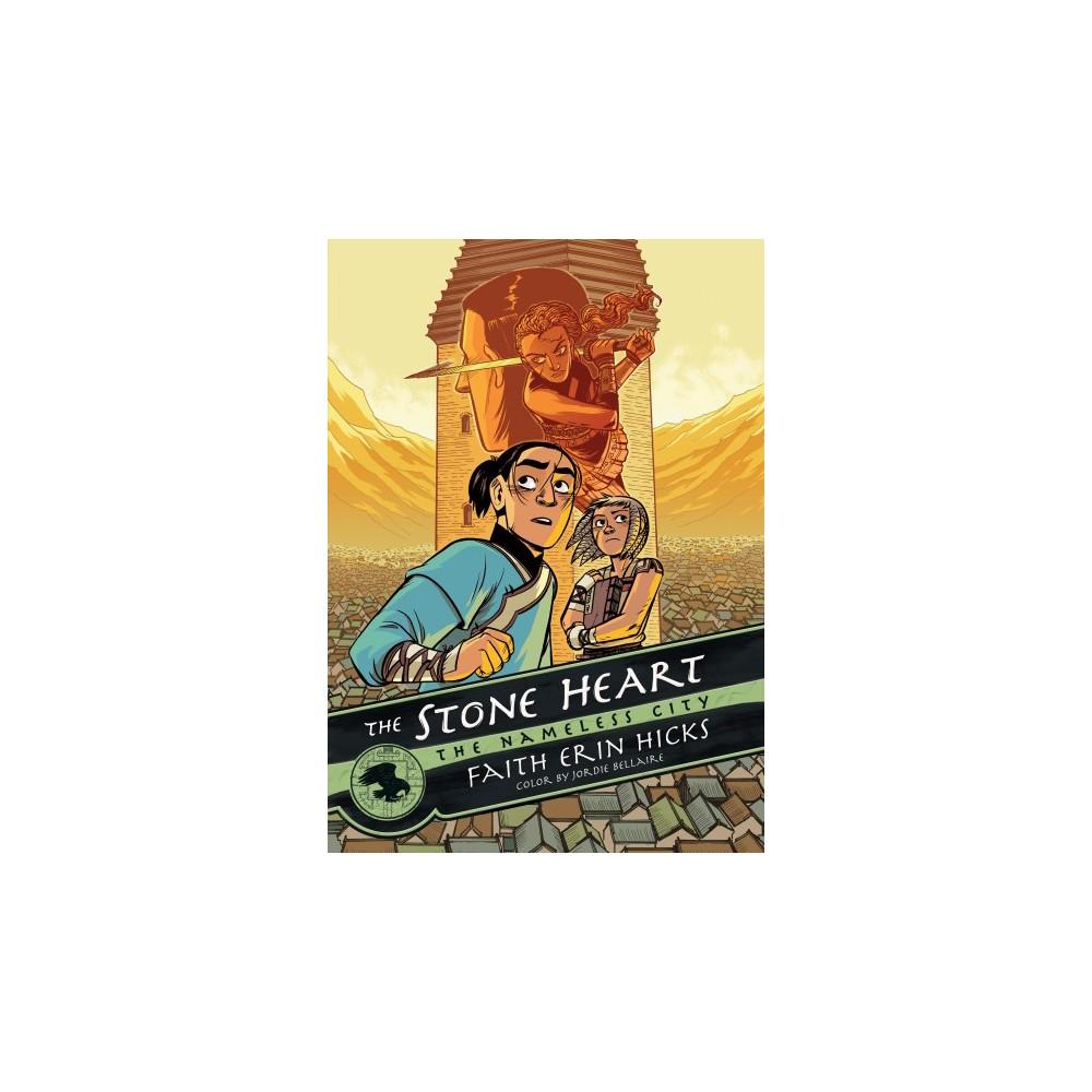Stone Heart - (Nameless City) by Faith Erin Hicks (Paperback)