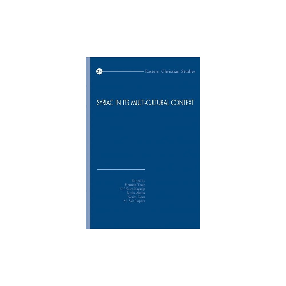 Syriac in Its Multi-cultural Context : First International Syriac Studies Symposium (Paperback).