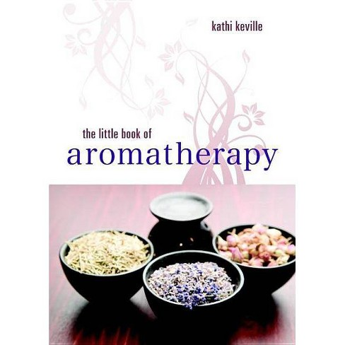 The Little Book of Aromatherapy - by  Kathi Keville (Paperback) - image 1 of 1