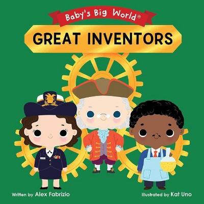Great Inventors - (Baby's Big World)by Alex Fabrizio (Board_book)
