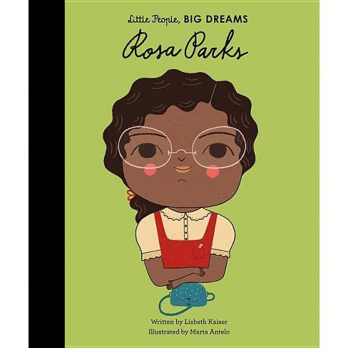 Rosa Parks - (Little People, Big Dreams) By Lisbeth Kaiser ...