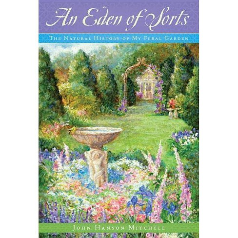 An Eden of Sorts - by  John Hanson Mitchell (Hardcover) - image 1 of 1