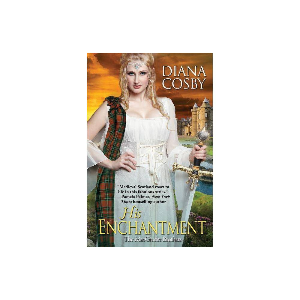 His Enchantment By Diana Cosby Paperback