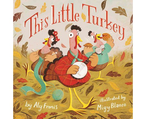 This Little Turkey (Board Book) (Aly Fronis) - image 1 of 1