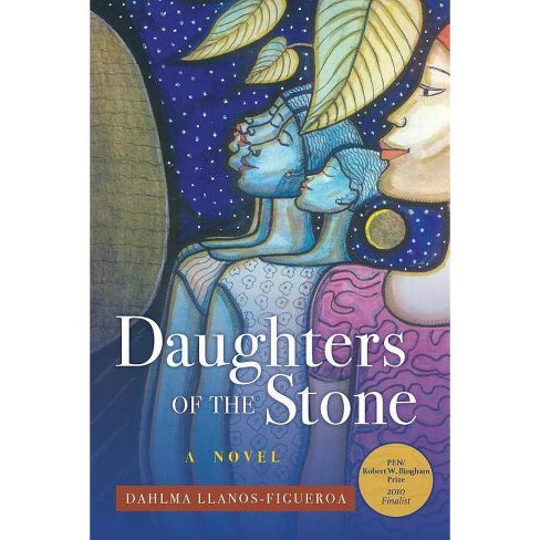 Daughters of the Stone - by  Dahlma Llanos-Figueroa (Paperback) - image 1 of 1