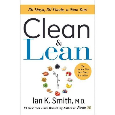Clean & Lean - by  Ian K Smith (Paperback)