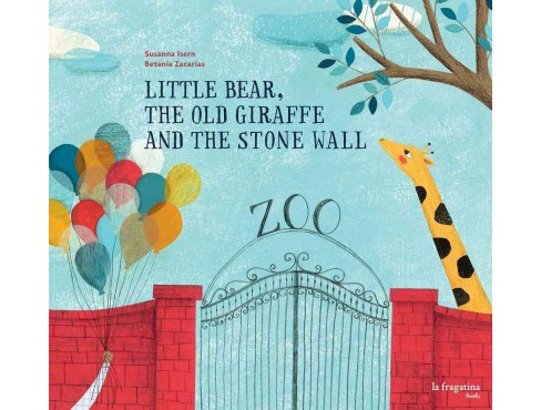 Little Bear, the Old Giraffe and the Stone Wall (Hardcover) (Susanna Isern) - image 1 of 1