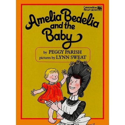 Amelia Bedelia and the Baby - by Peggy Parish (Hardcover)