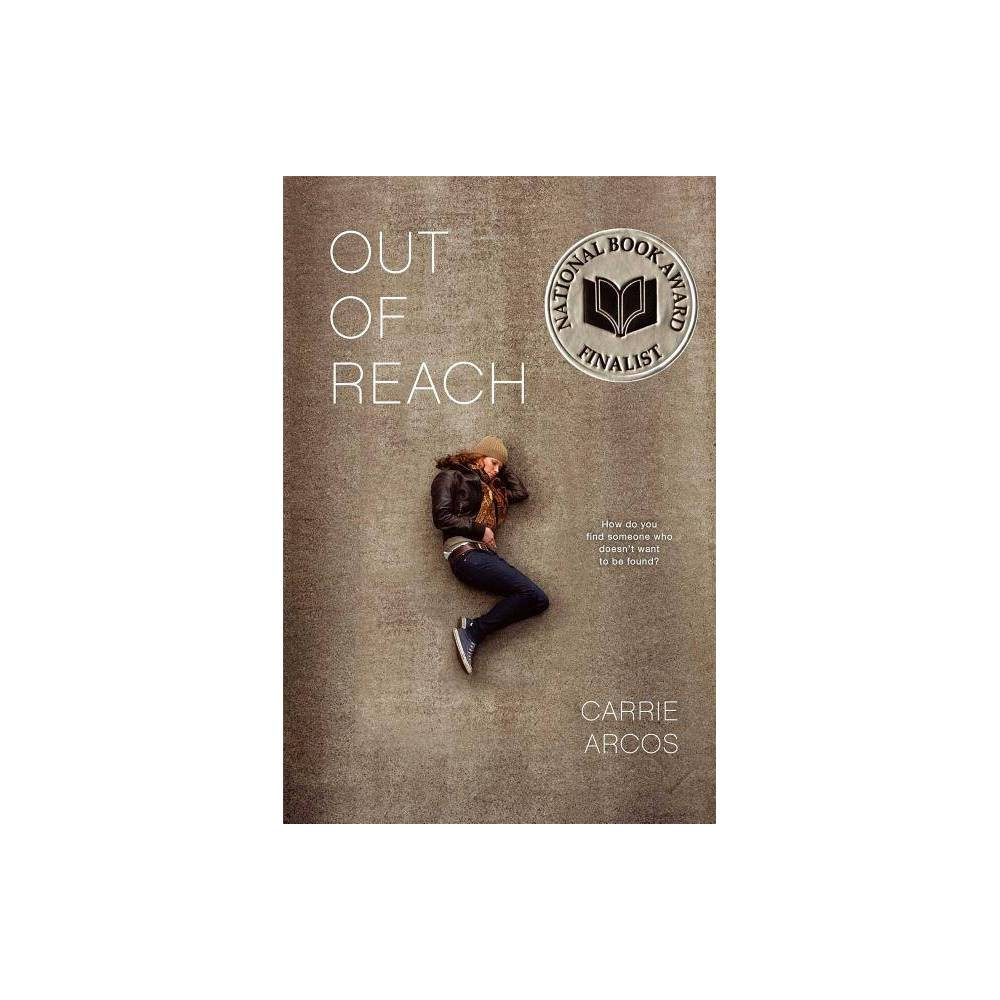 Out Of Reach By Carrie Arcos Paperback