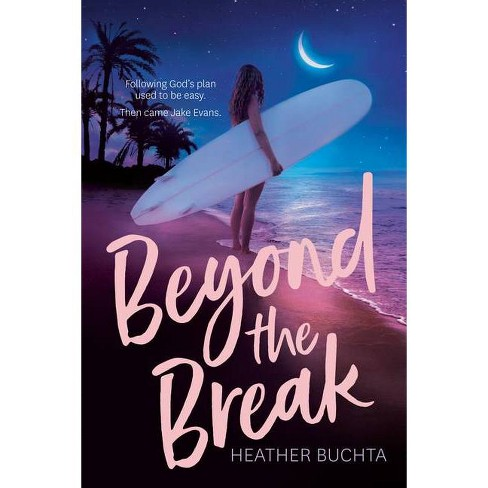 Beyond the Break - by  Heather Buchta (Paperback) - image 1 of 1