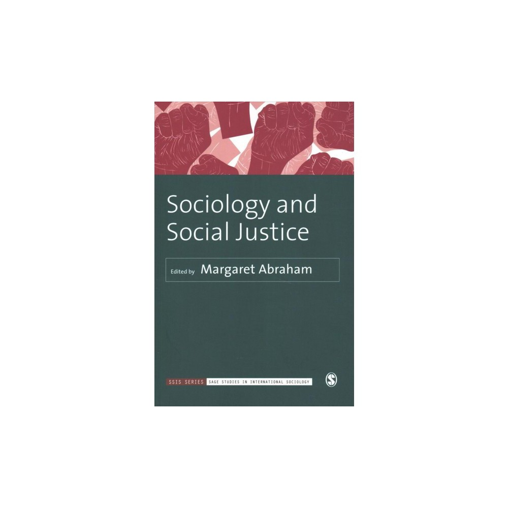 Sociology and Social Justice - (Sage Studies in International Sociology) (Paperback)