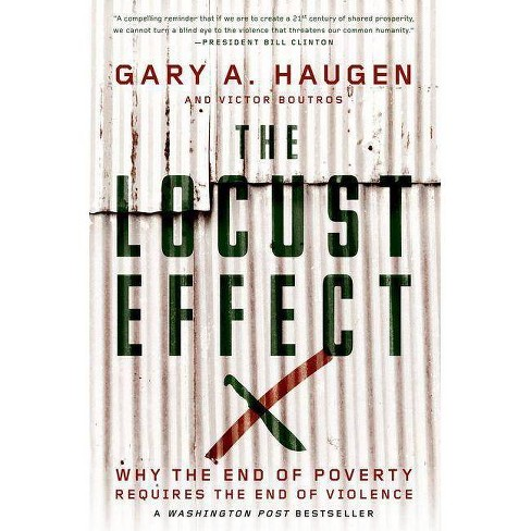 The Locust Effect - by  Gary A Haugen & Victor Boutros (Paperback) - image 1 of 1