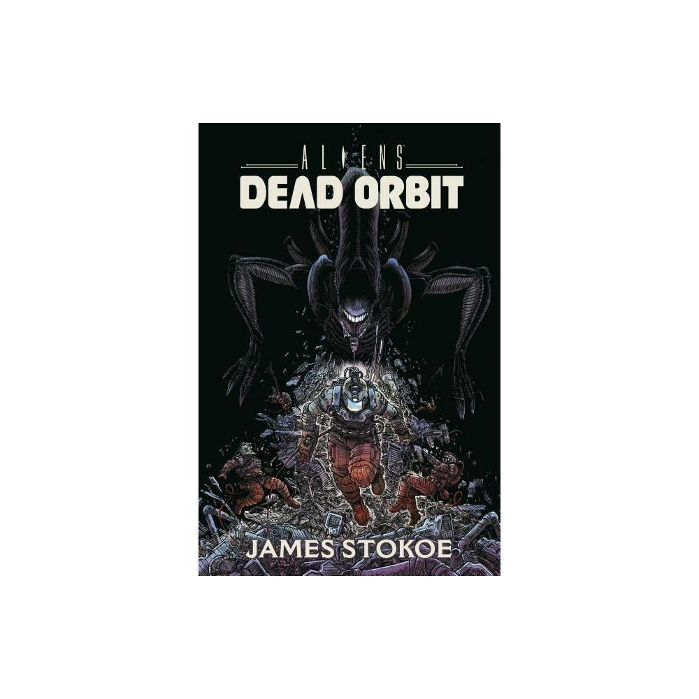 ISBN 9781506709925 product image for Aliens : Dead Orbit - (Aliens) by James Stokoe (Hardcover) | upcitemdb.com