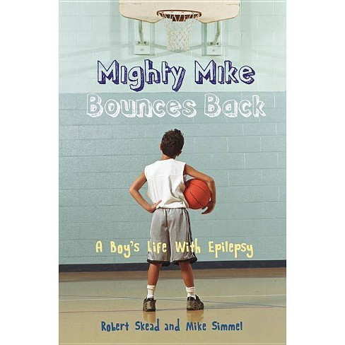 Mighty Mike Bounces Back - by  Robert Skead & Mike Simmel (Paperback) - image 1 of 1