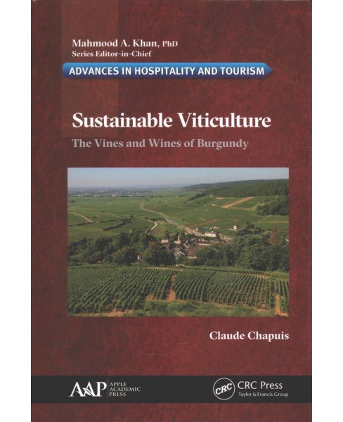 Sustainable Viticulture : The Vines and Wines of Burgundy (Hardcover) (Claude Chapuis) - image 1 of 1