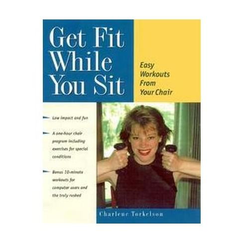 Get Fit While You Sit - by  Charlene Torkelson (Paperback) - image 1 of 1