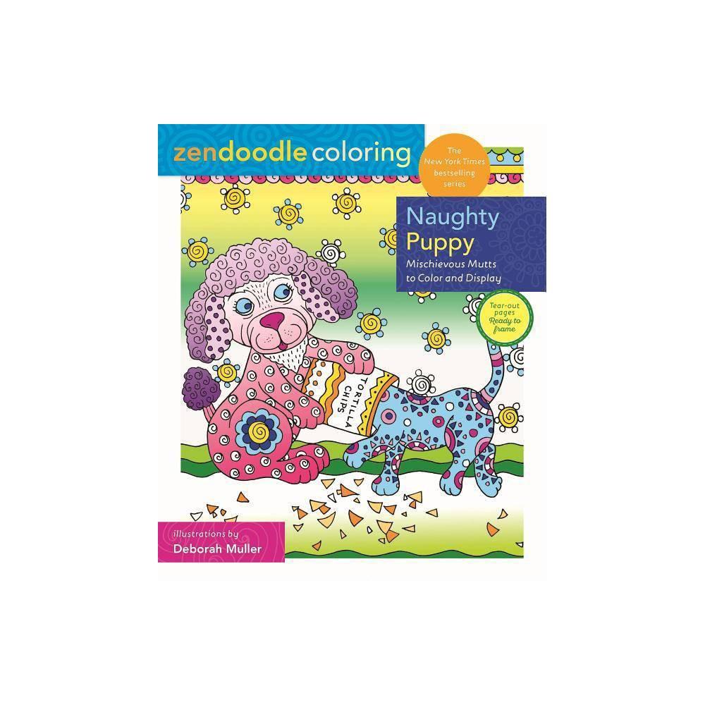 Zendoodle Coloring Naughty Puppy By Deborah Muller Paperback