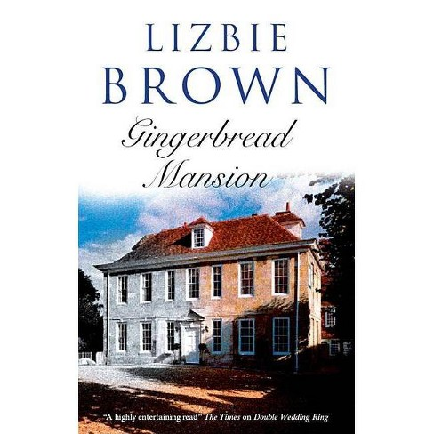 Gingerbread Mansion - by  Lizbie Brown (Hardcover) - image 1 of 1