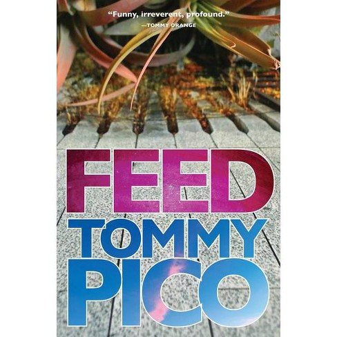 Feed - by  Tommy Pico (Paperback) - image 1 of 1