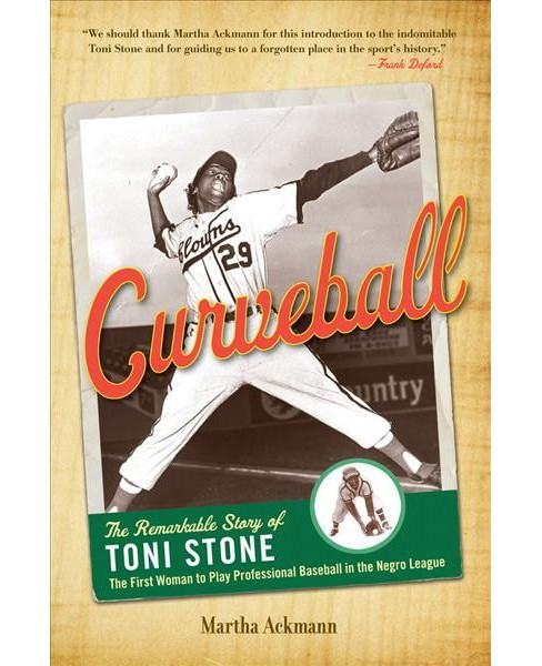 Curveball : The Remarkable Story of Toni Stone, the First Woman to Play Professional Baseball in the - image 1 of 1