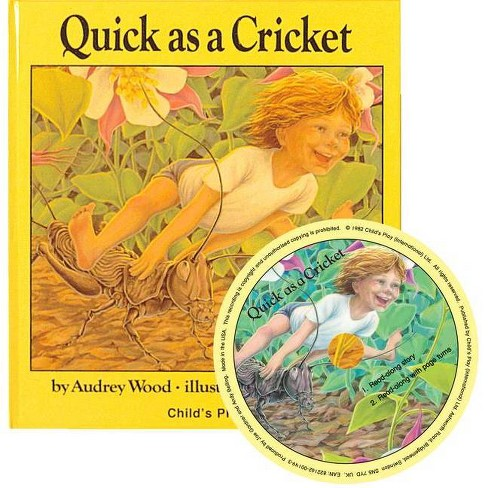 Quick as a Cricket - (Child's Play Library) by  Audrey Wood (Mixed media product) - image 1 of 1