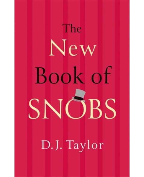 New Book of Snobs (Hardcover) (D. J. Taylor) - image 1 of 1