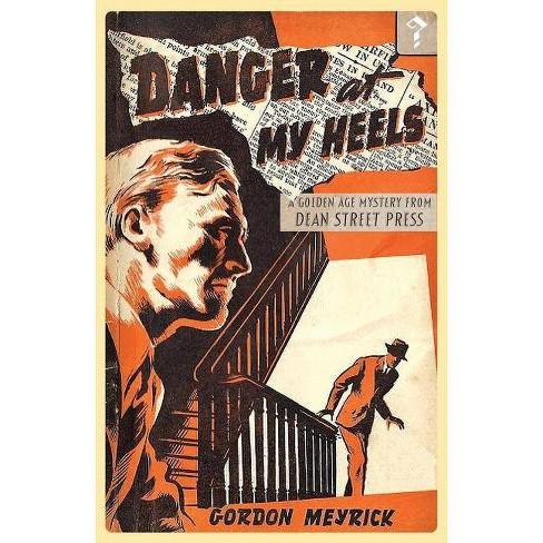 Danger at my Heels - by  Gordon Meyrick (Paperback) - image 1 of 1