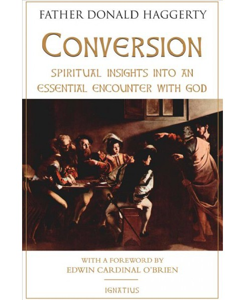 Conversion : Spiritual Insights into an Essential Encounter With God -  (Paperback) - image 1 of 1