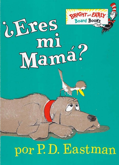Eres Mi Mama? / Are You My Mother? (Hardcover) (P. D. Eastman) - image 1 of 1