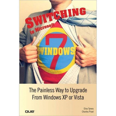 Switching to Microsoft Windows 7 - by  Elna Tymes & Charles Prael (Paperback) - image 1 of 1