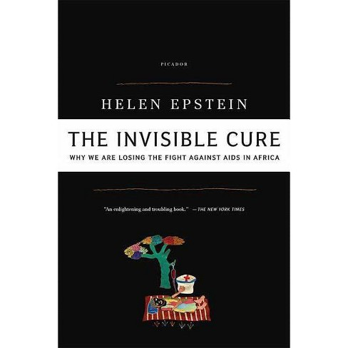 The Invisible Cure - by  Helen Epstein (Paperback) - image 1 of 1