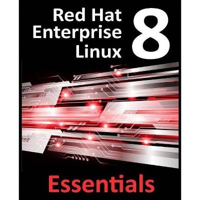 Red Hat Enterprise Linux 8 Essentials - by Neil Smyth (Paperback)