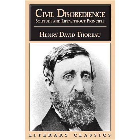 Civil Disobedience, Solitude and Life Without Principle - (Literary Classics) by  Henry David Thoreau - image 1 of 1