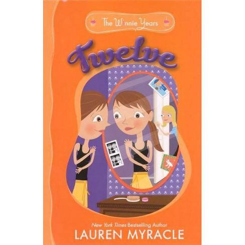 Twelve - (Winnie Years) by  Lauren Myracle (Hardcover) - image 1 of 1