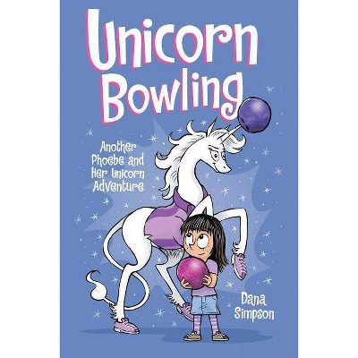 Phoebe and Her Unicorn 9 : Unicorn Bowling: Another Phoebe and Her Unicorn Adventure - by Dana Simpson (Paperback)