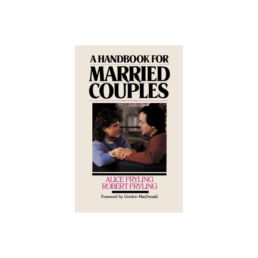 Handbook For Married Couples By Alice Fryling Robert A Fryling Paperback