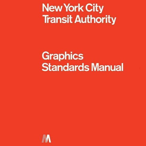 New York City Transit Authority Graphics Standards Manual - (Hardcover) - image 1 of 1