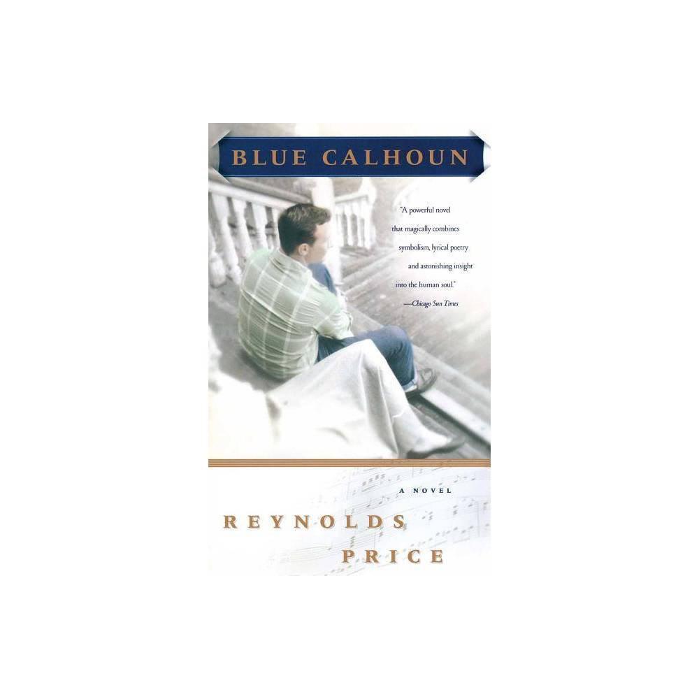 Blue Calhoun By Reynolds Price Paperback