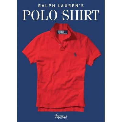 Ralph Lauren's Polo Shirt - (Hardcover)